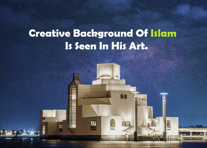Creative Background Of Islam Is Seen In His Art_Islam Sunnat
