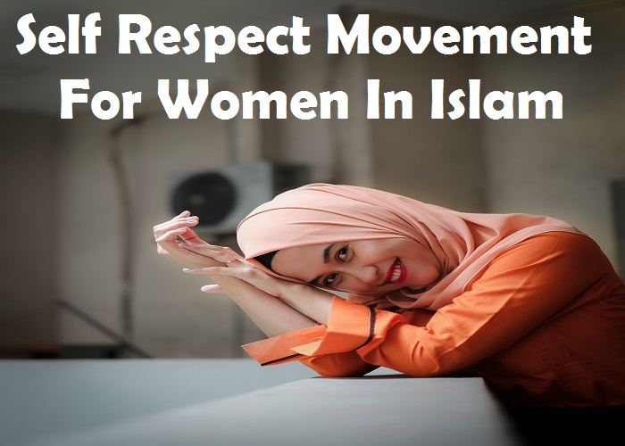 Self Respect Movement For Women In Islam_Islam Sunnat